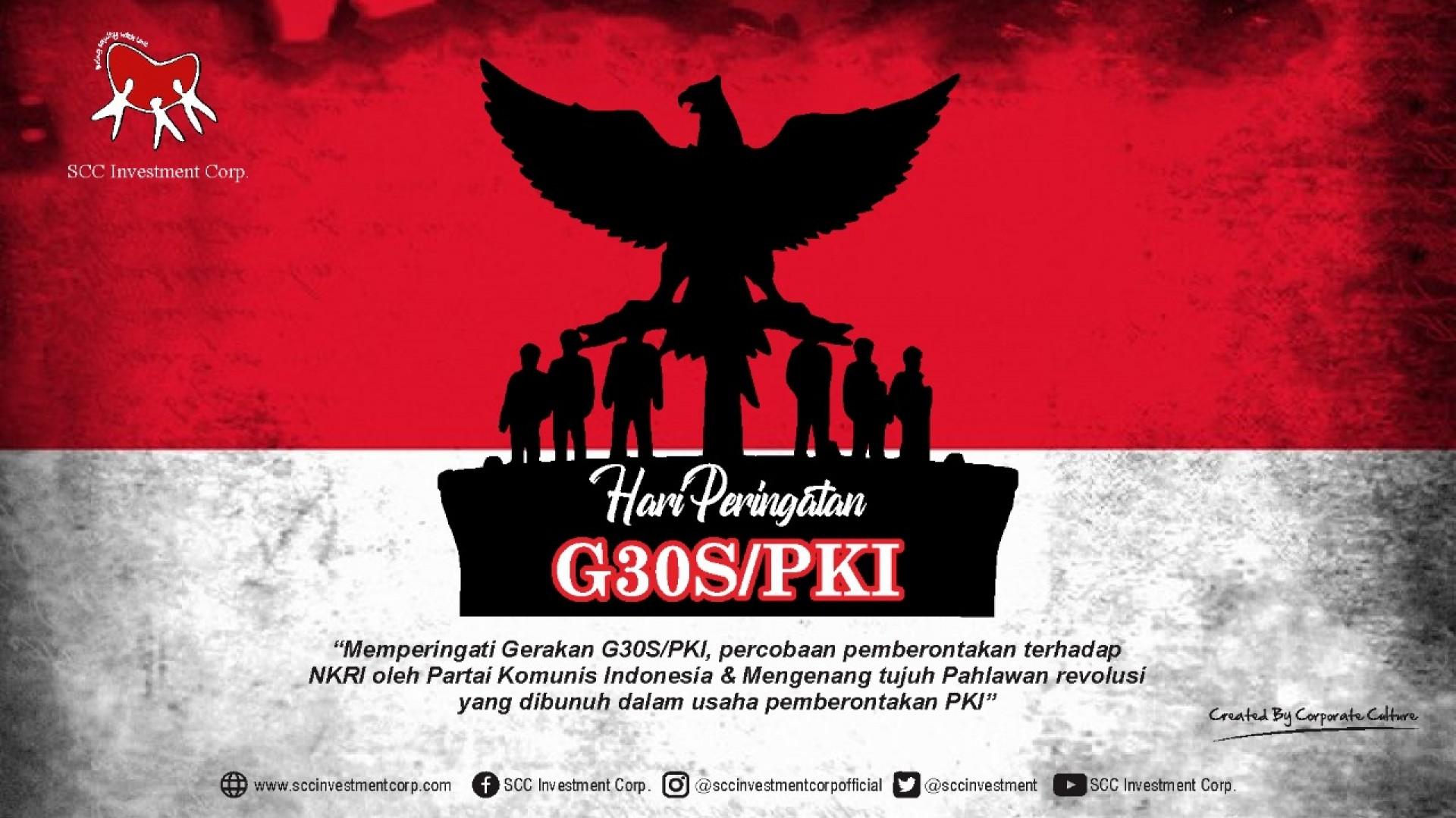 Mari mengenang sejarah singkat dan nilai moral pada peristiwa kelam G30S / PKI