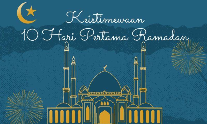 Pejuang SCC, Inilah Keutamaan Ramadhan 10 Hari Pertama Beserta Dalilnya